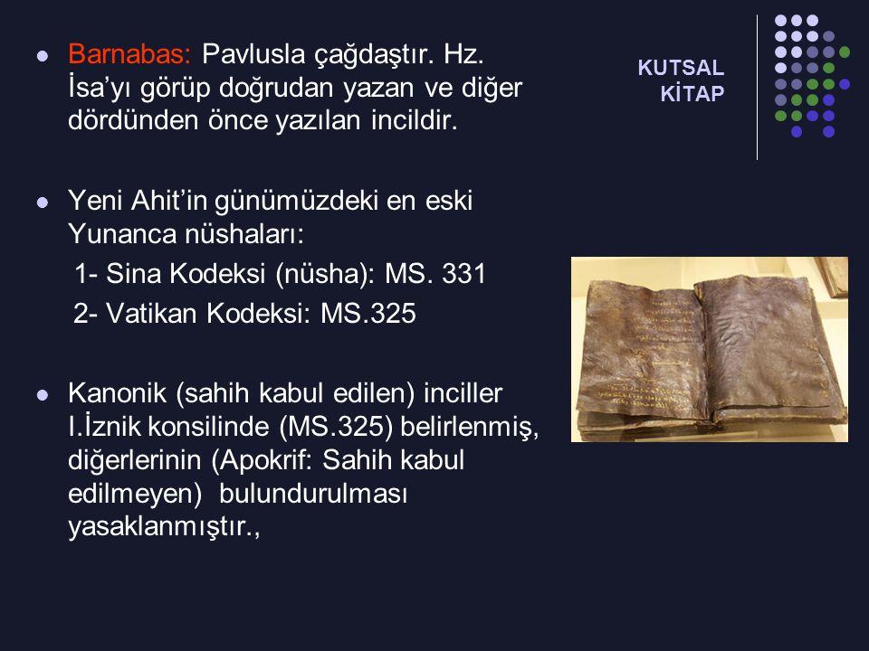 Yeni Ahit'in günümüzdeki en eski Yunanca nüshaları: