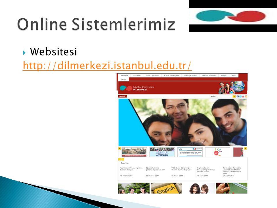 Online Sistemlerimiz Websitesi http://dilmerkezi.istanbul.edu.tr/