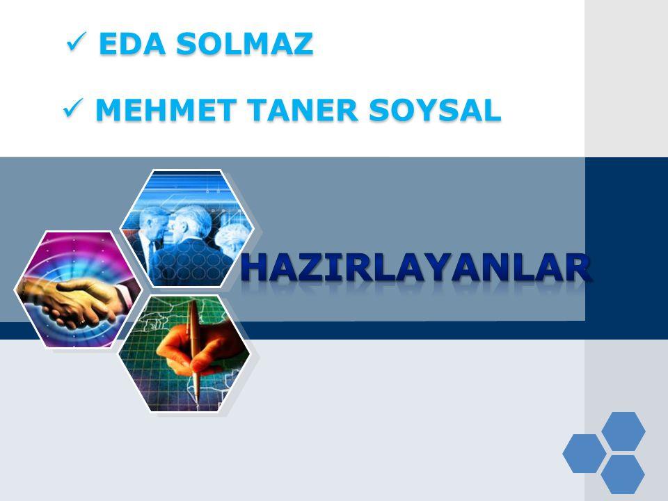 EDA SOLMAZ MEHMET TANER SOYSAL HAZIRLAYANLAR