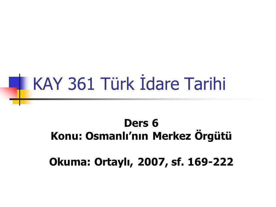 Konu: Osmanlı'nın Merkez Örgütü
