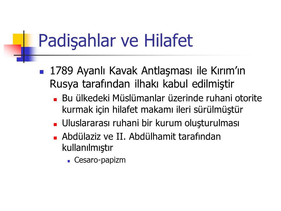 Padişahlar ve Hilafet 1789 Ayanlı Kavak Antlaşması ile Kırım'ın Rusya tarafından ilhakı kabul edilmiştir.