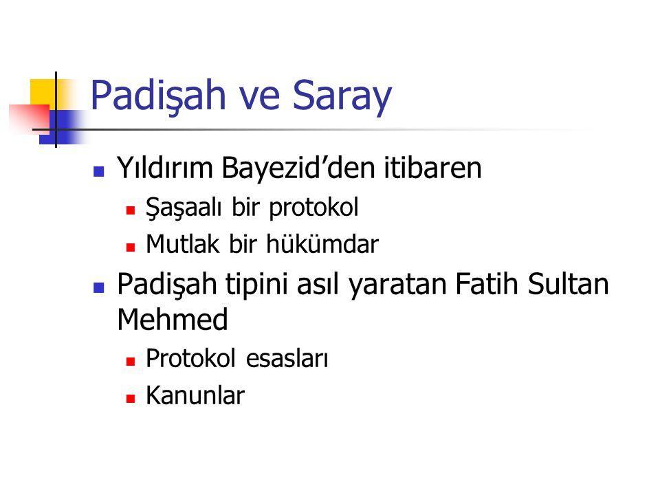 Padişah ve Saray Yıldırım Bayezid'den itibaren