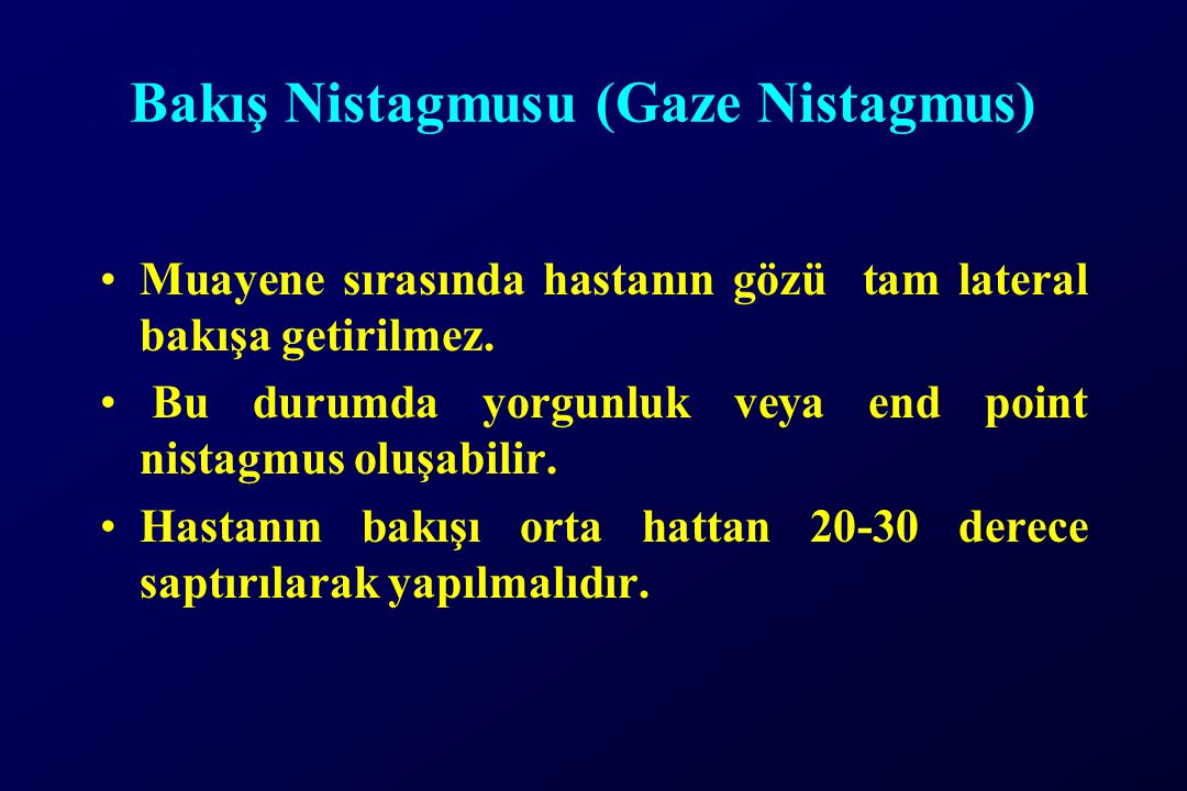 Bakış Nistagmusu (Gaze Nistagmus)