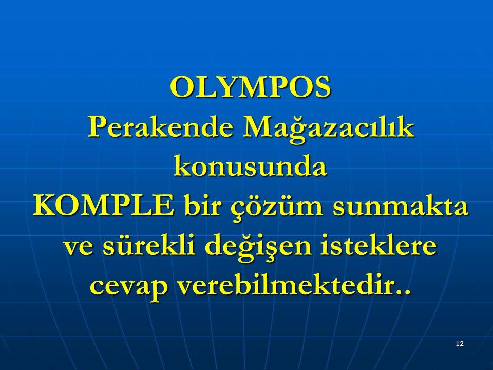 OLYMPOS Perakende Mağazacılık konusunda KOMPLE bir çözüm sunmakta ve sürekli değişen isteklere cevap verebilmektedir..