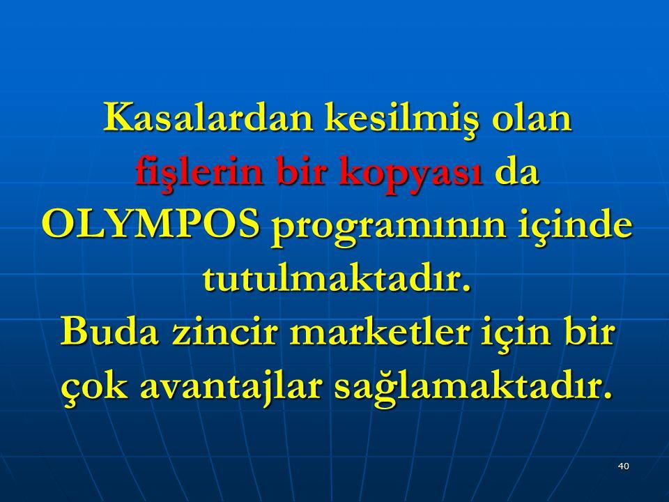 Kasalardan kesilmiş olan fişlerin bir kopyası da OLYMPOS programının içinde tutulmaktadır.