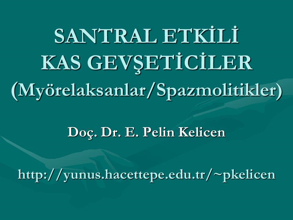 SANTRAL ETKİLİ KAS GEVŞETİCİLER (Myörelaksanlar/Spazmolitikler)