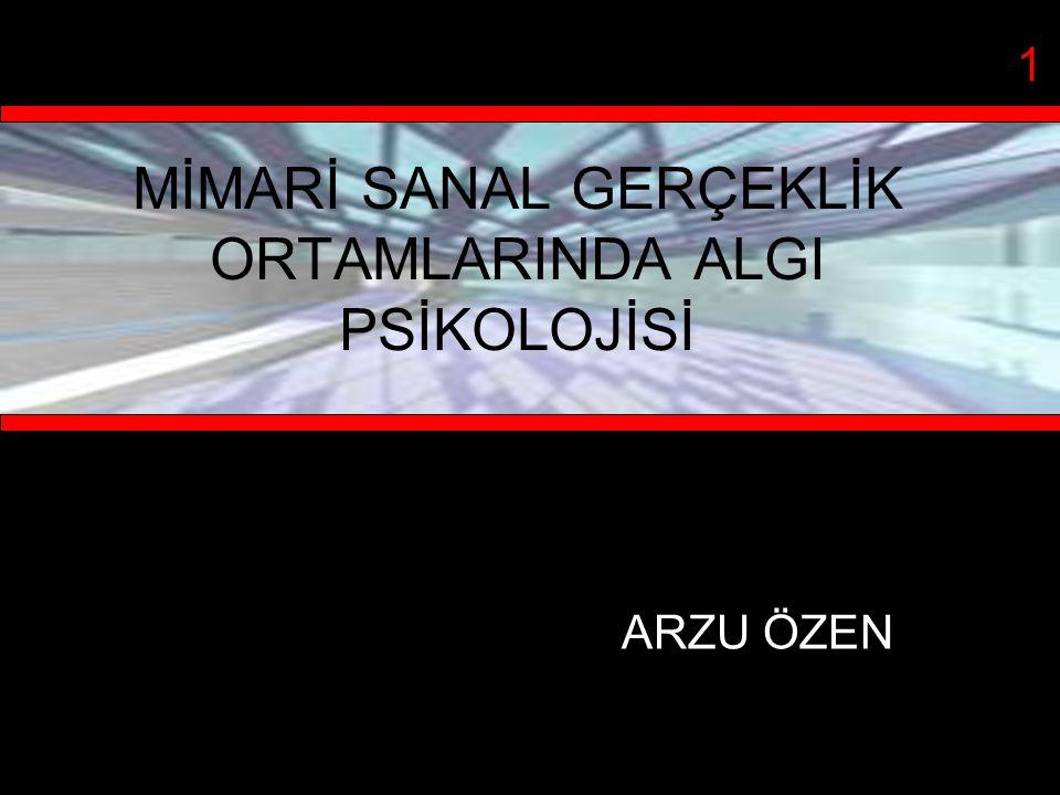 MİMARİ SANAL GERÇEKLİK ORTAMLARINDA ALGI PSİKOLOJİSİ