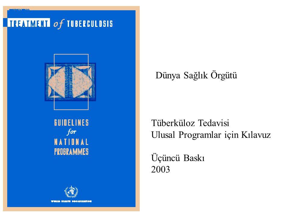 Dünya Sağlık Örgütü Tüberküloz Tedavisi Ulusal Programlar için Kılavuz Üçüncü Baskı 2003