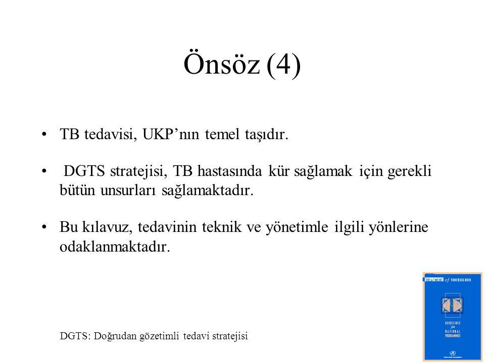 Önsöz (4) TB tedavisi, UKP'nın temel taşıdır.