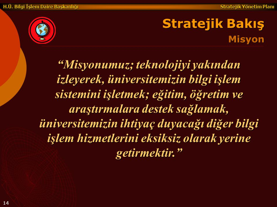 Stratejik Bakış Misyon.