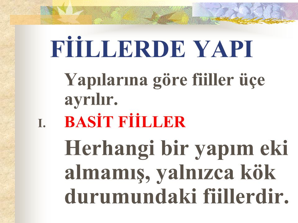 FİİLLERDE YAPI BASİT FİİLLER
