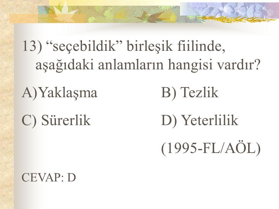 C) Sürerlik D) Yeterlilik (1995-FL/AÖL)