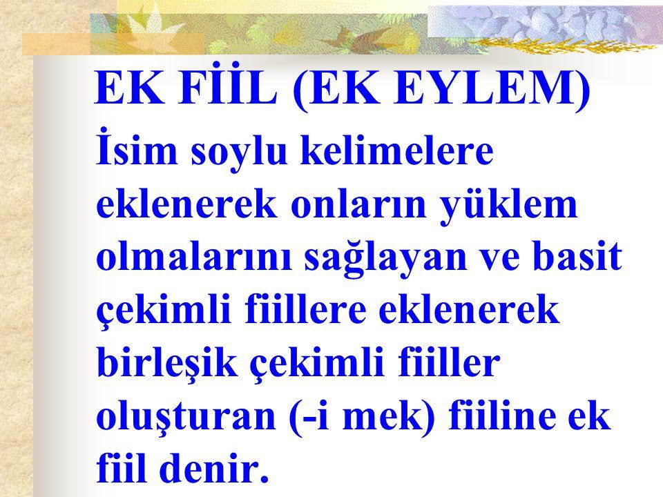 EK FİİL (EK EYLEM)