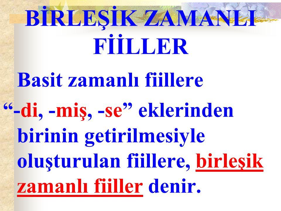 BİRLEŞİK ZAMANLI FİİLLER