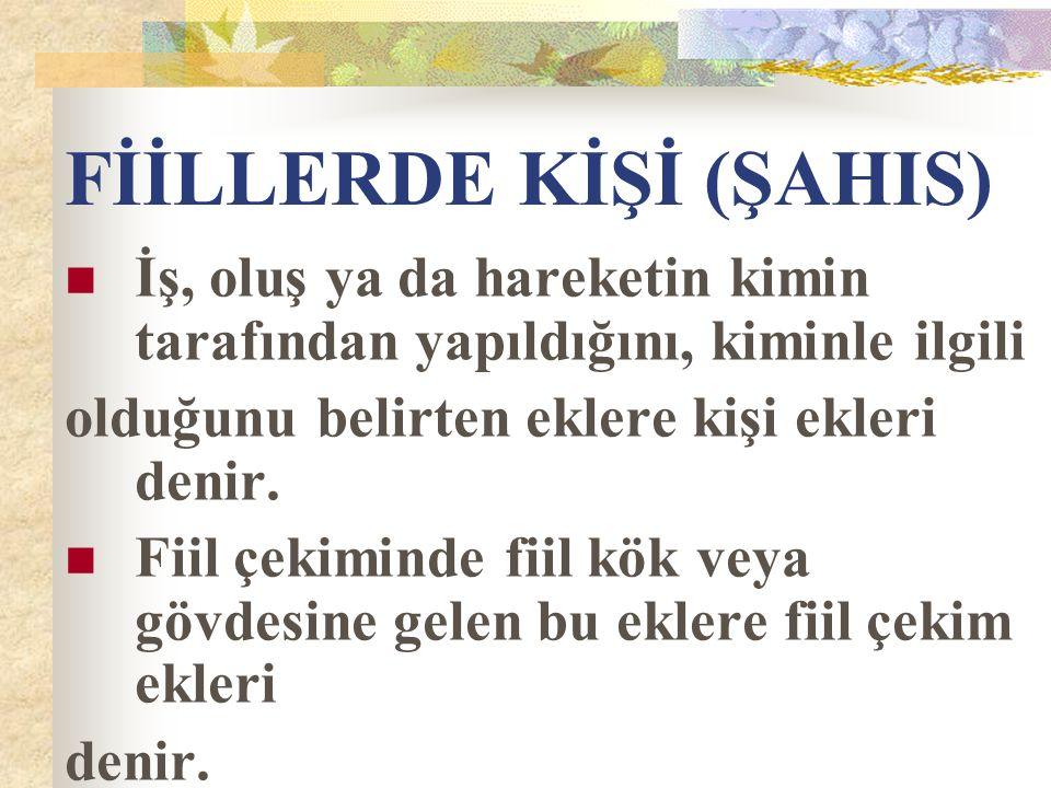 FİİLLERDE KİŞİ (ŞAHIS)