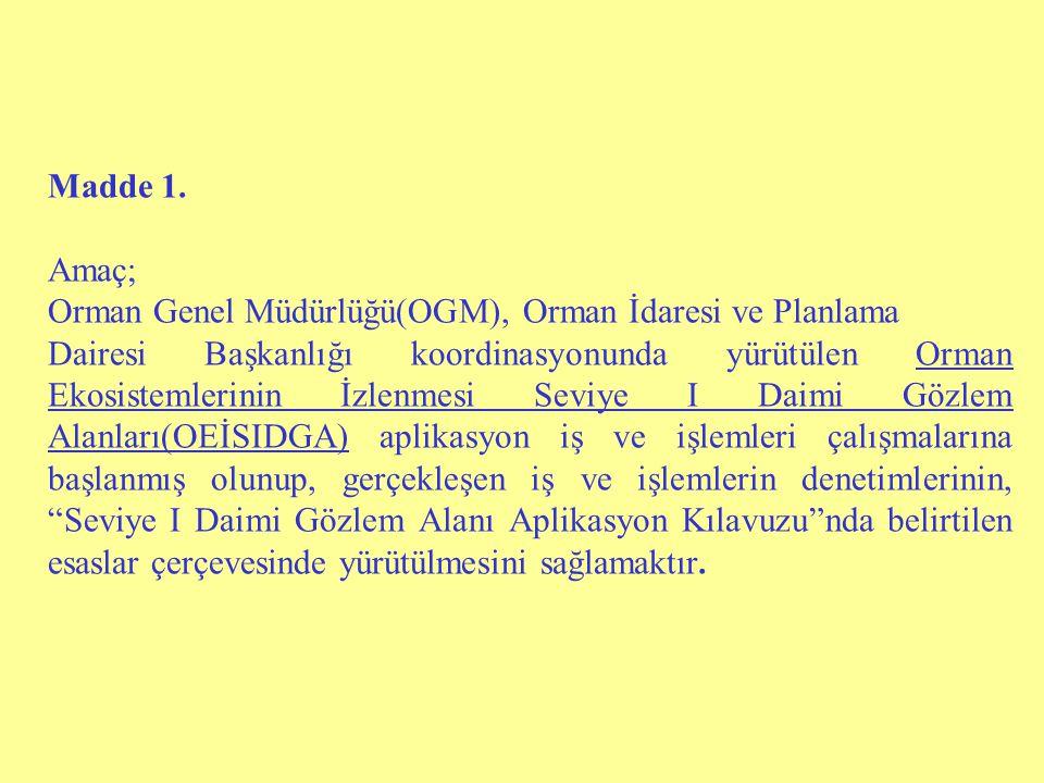Madde 1. Amaç; Orman Genel Müdürlüğü(OGM), Orman İdaresi ve Planlama.