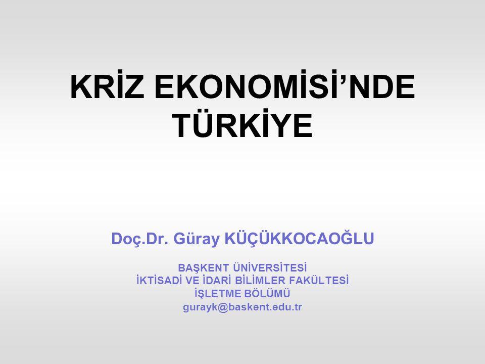 KRİZ EKONOMİSİ'NDE TÜRKİYE Doç. Dr