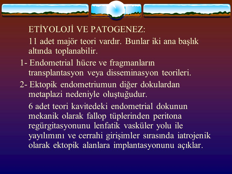 ETİYOLOJİ VE PATOGENEZ: