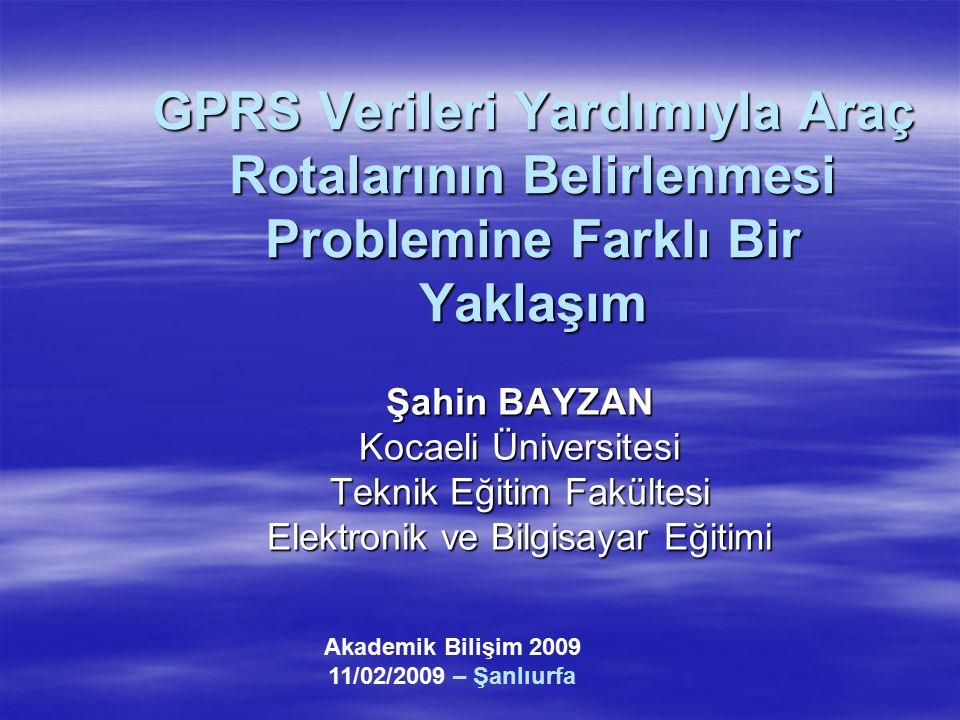 GPRS Verileri Yardımıyla Araç Rotalarının Belirlenmesi Problemine Farklı Bir Yaklaşım