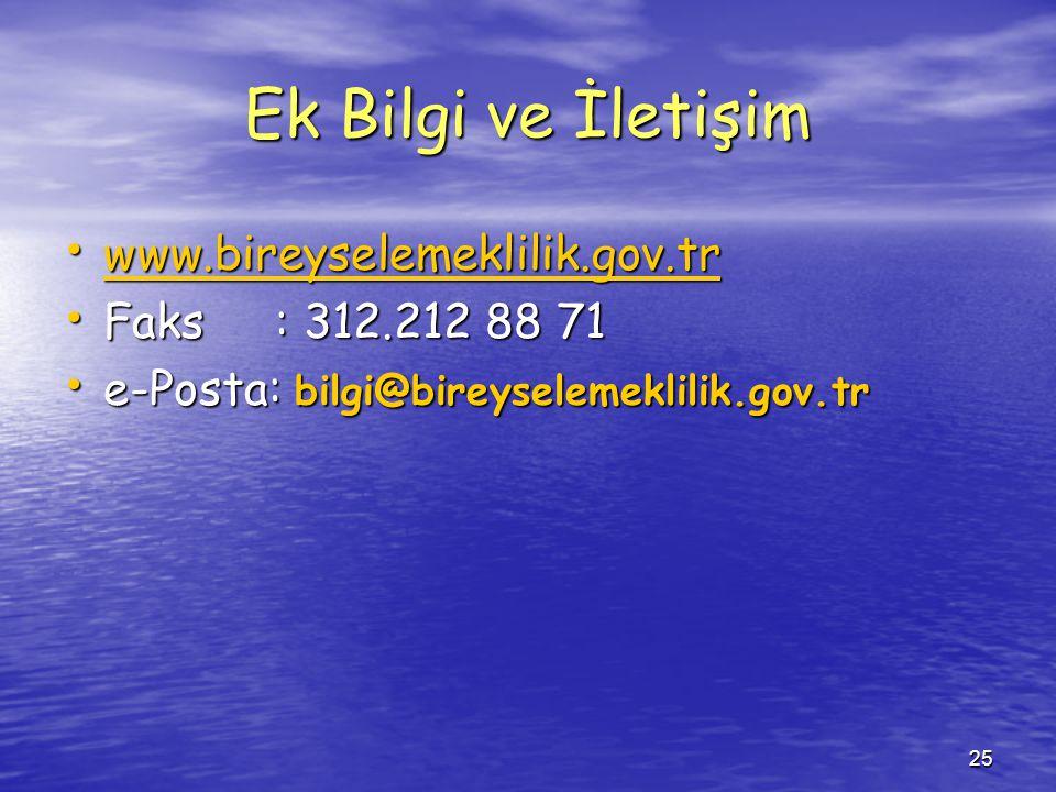 Ek Bilgi ve İletişim www.bireyselemeklilik.gov.tr Faks : 312.212 88 71