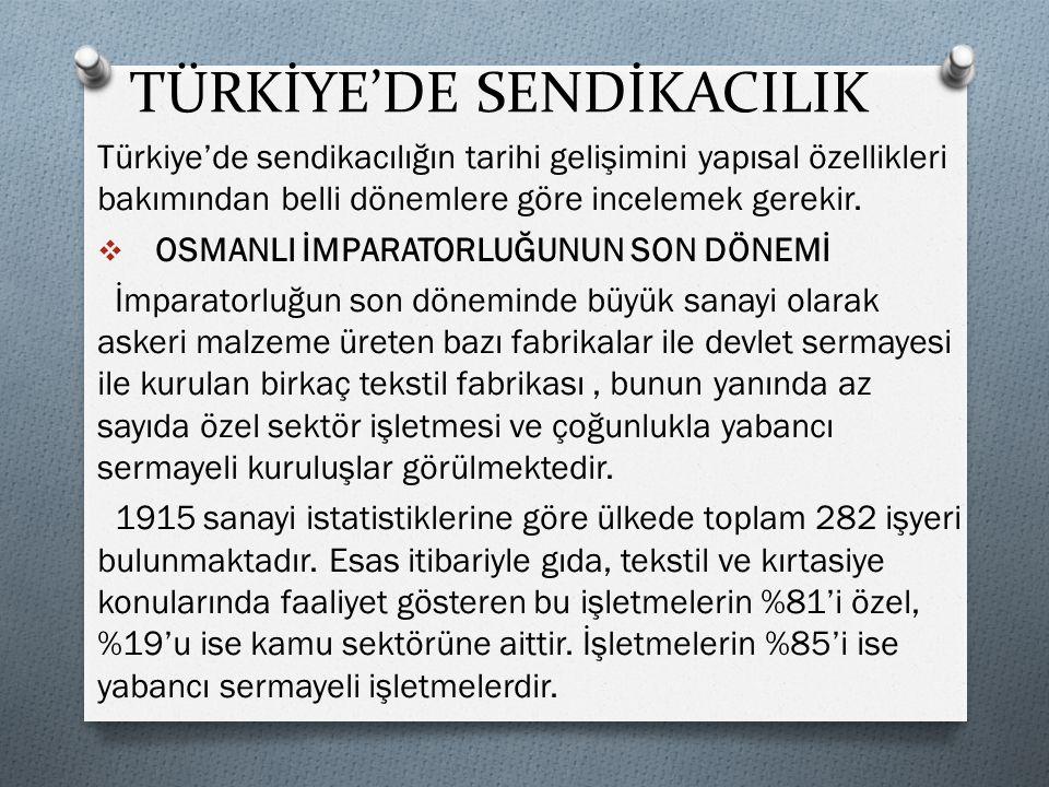 TÜRKİYE'DE SENDİKACILIK