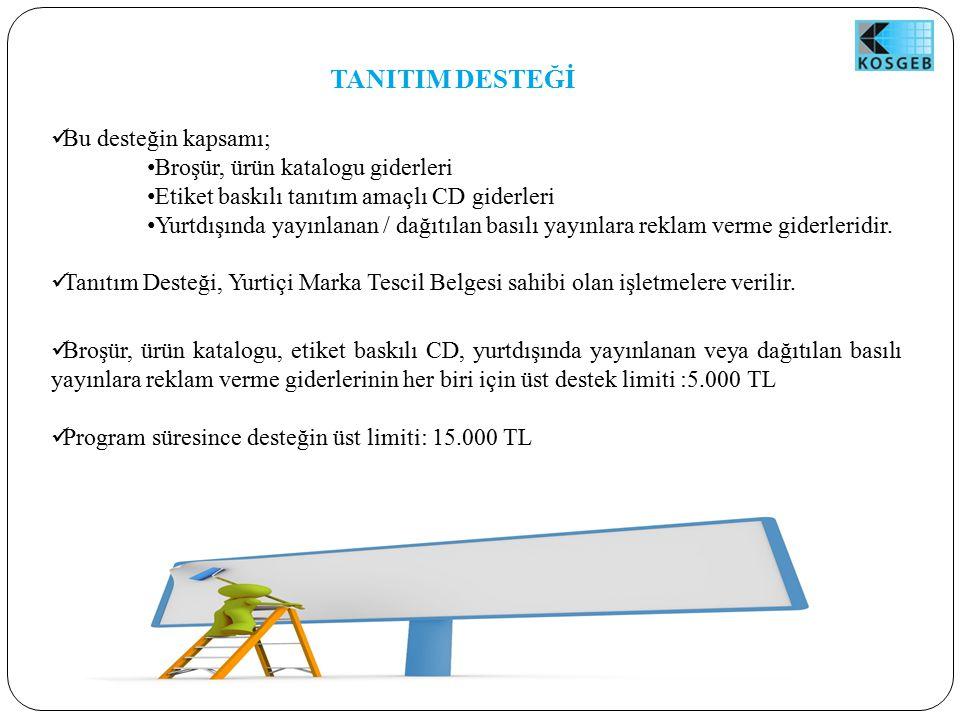 TANITIM DESTEĞİ Bu desteğin kapsamı; Broşür, ürün katalogu giderleri