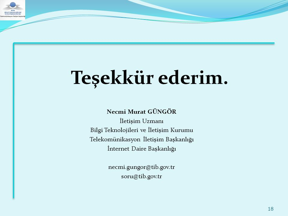 Teşekkür ederim. Necmi Murat GÜNGÖR İletişim Uzmanı