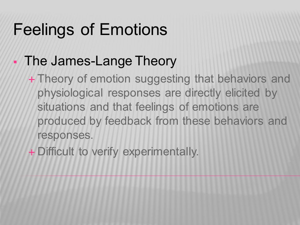 Feelings of Emotions The James-Lange Theory