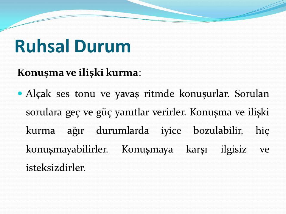 Ruhsal Durum Konuşma ve ilişki kurma: