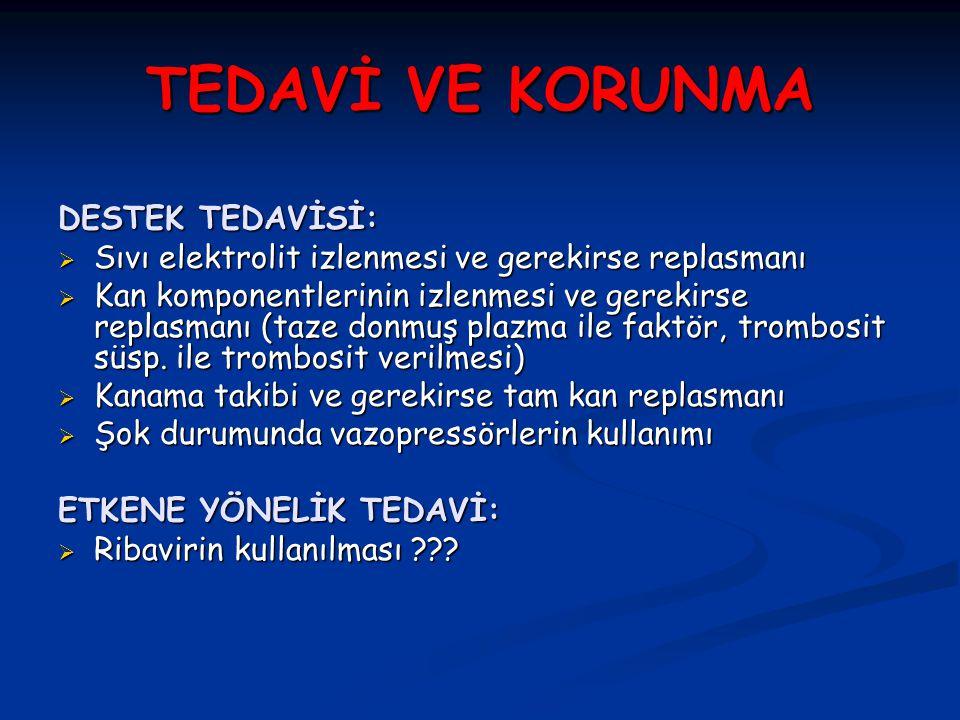 TEDAVİ VE KORUNMA DESTEK TEDAVİSİ: