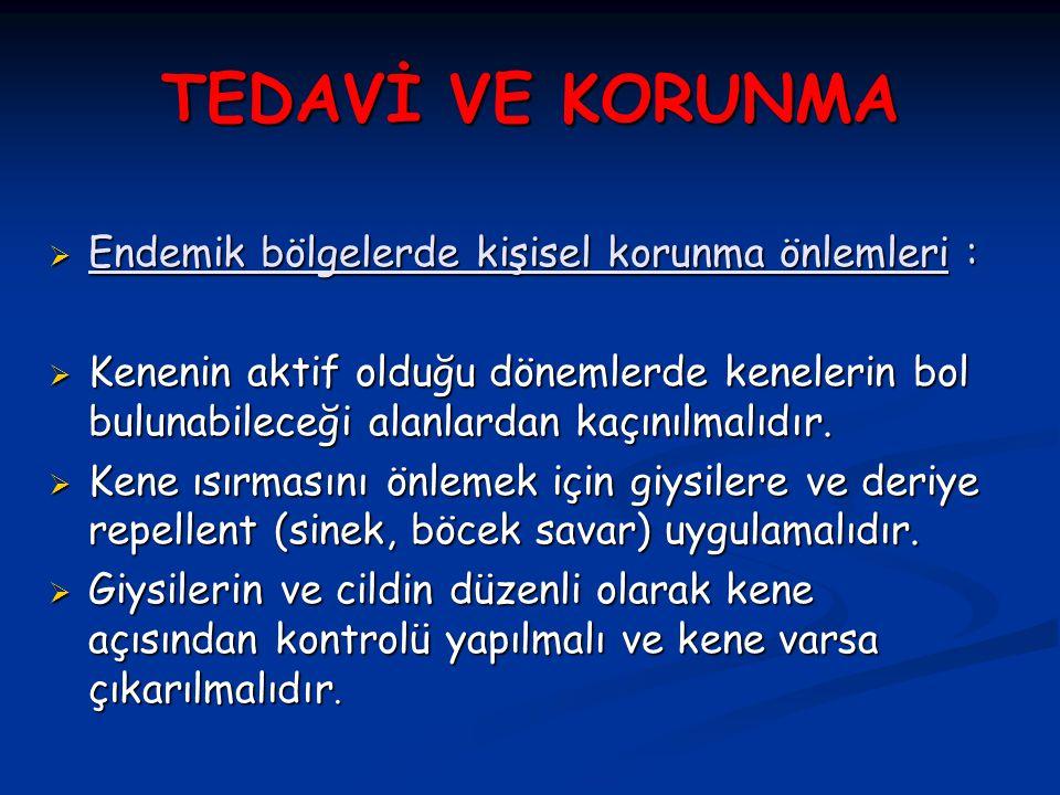 TEDAVİ VE KORUNMA Endemik bölgelerde kişisel korunma önlemleri :