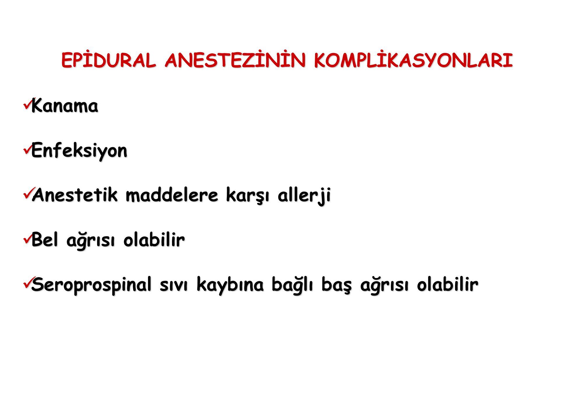 EPİDURAL ANESTEZİNİN KOMPLİKASYONLARI