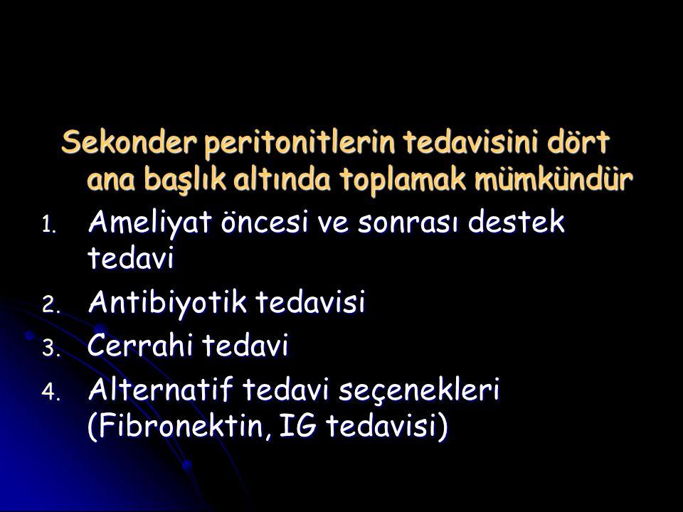 Sekonder peritonitlerin tedavisini dört ana başlık altında toplamak mümkündür