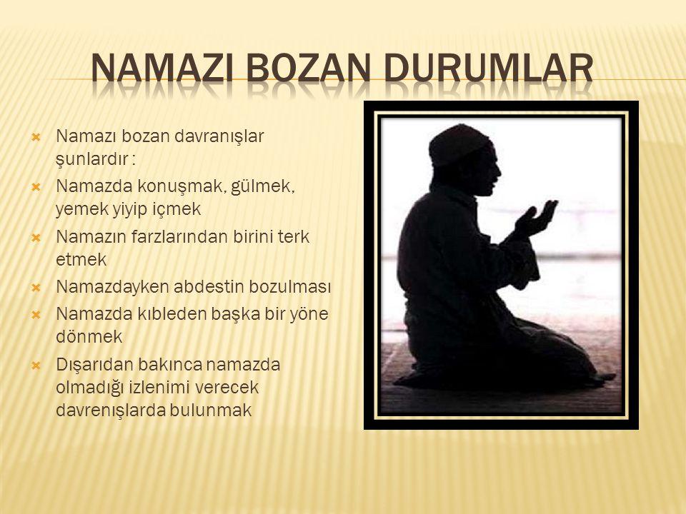 namazI bozan durumlar Namazı bozan davranışlar şunlardır :