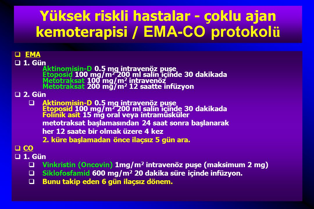 Yüksek riskli hastalar - çoklu ajan kemoterapisi / EMA-CO protokolü