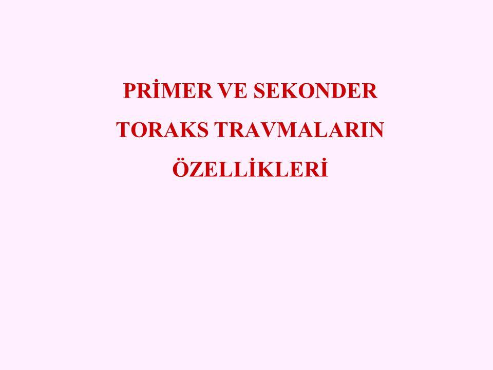 PRİMER VE SEKONDER TORAKS TRAVMALARIN ÖZELLİKLERİ