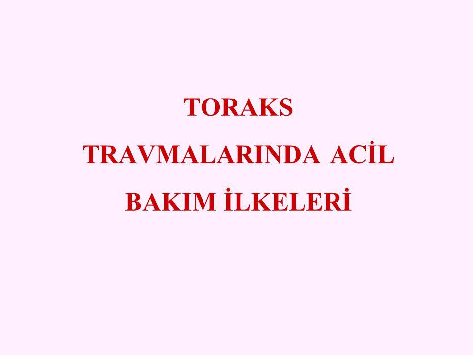 TORAKS TRAVMALARINDA ACİL BAKIM İLKELERİ
