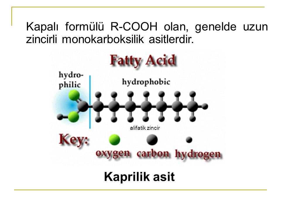 Kapalı formülü R-COOH olan, genelde uzun zincirli monokarboksilik asitlerdir.