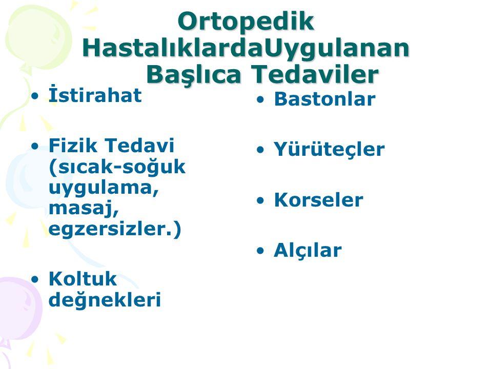 Ortopedik HastalıklardaUygulanan Başlıca Tedaviler