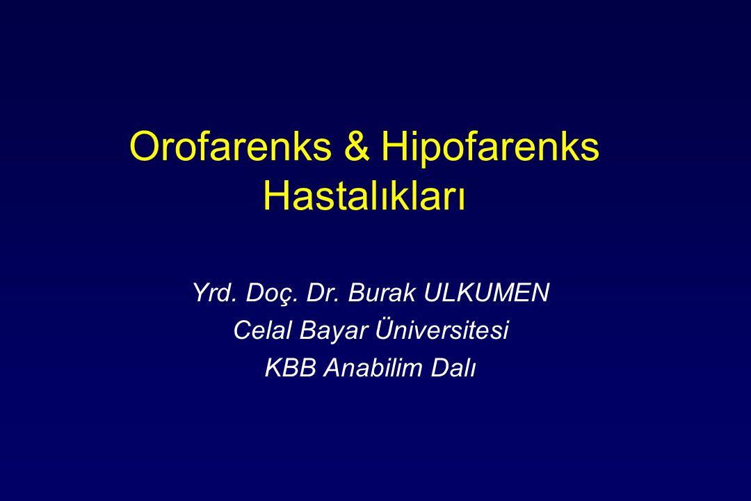 Orofarenks & Hipofarenks Hastalıkları