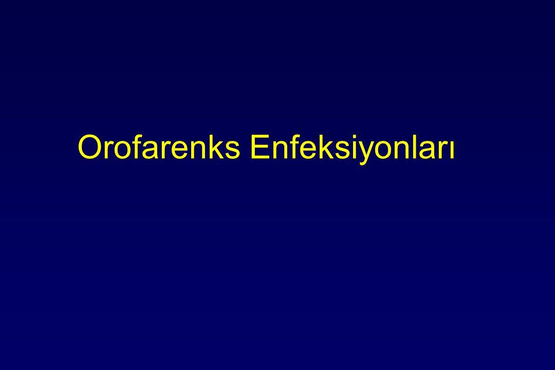 Orofarenks Enfeksiyonları