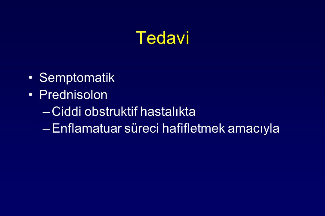 Tedavi Semptomatik Prednisolon Ciddi obstruktif hastalıkta
