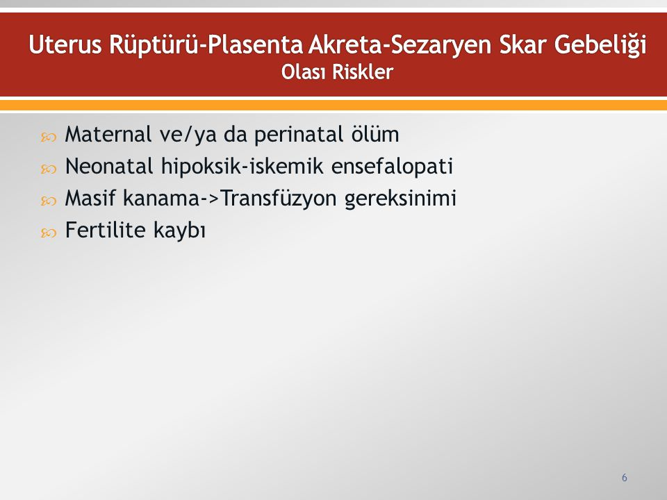 Uterus Rüptürü-Plasenta Akreta-Sezaryen Skar Gebeliği Olası Riskler