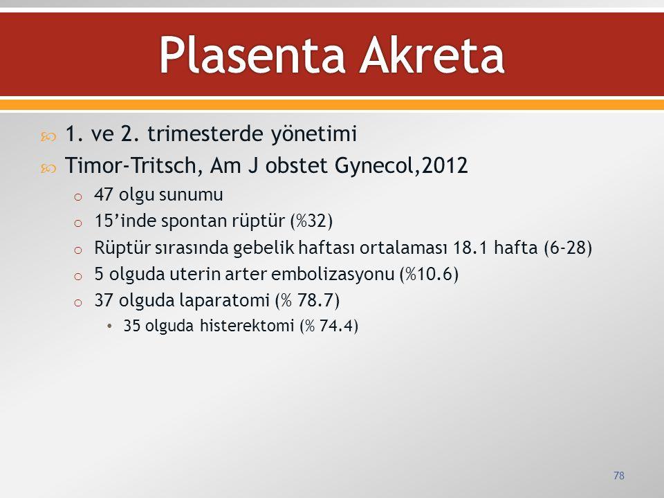 Plasenta Akreta 1. ve 2. trimesterde yönetimi