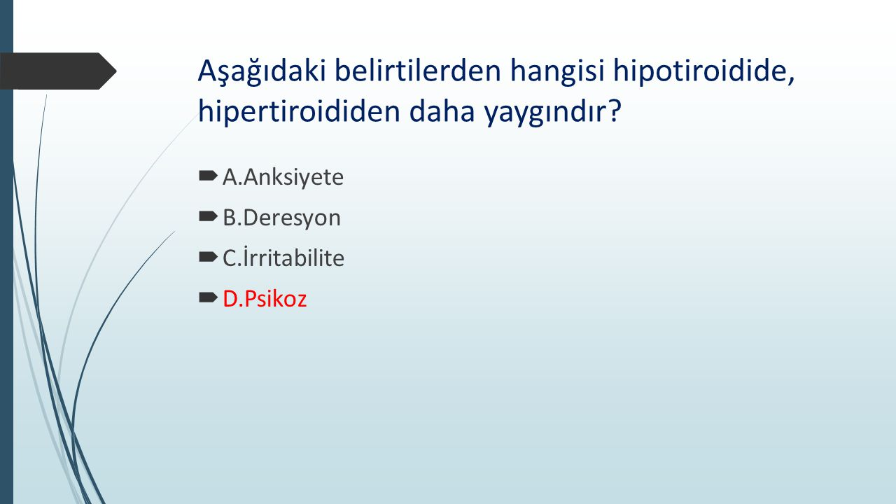Aşağıdaki belirtilerden hangisi hipotiroidide, hipertiroididen daha yaygındır