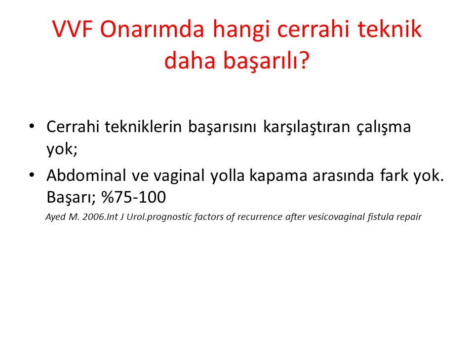 VVF Onarımda hangi cerrahi teknik daha başarılı