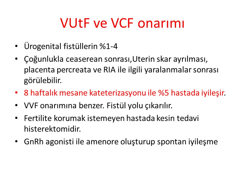 VUtF ve VCF onarımı Ürogenital fistüllerin %1-4
