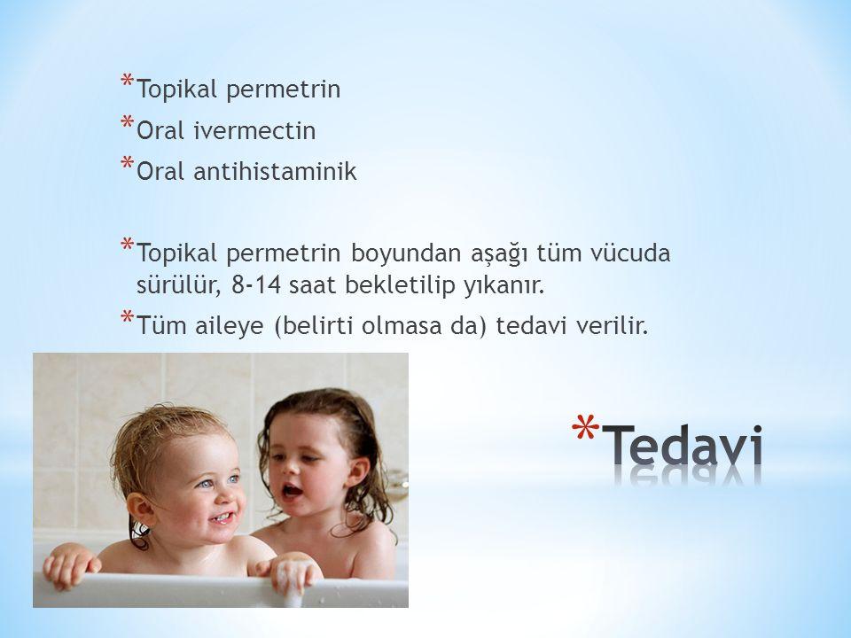 Tedavi Topikal permetrin Oral ivermectin Oral antihistaminik