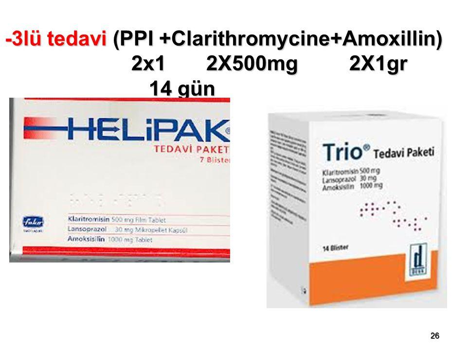 -3lü tedavi (PPI +Clarithromycine+Amoxillin) 2x1 2X500mg 2X1gr 14 gün