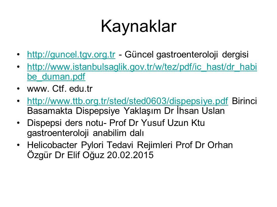 Kaynaklar http://guncel.tgv.org.tr - Güncel gastroenteroloji dergisi